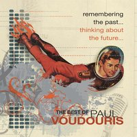 Remembering the Past, Thinking About the Future — Paul Voudouris