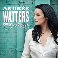 Country Rock — Andrée Watters