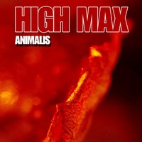 Animals — High Max