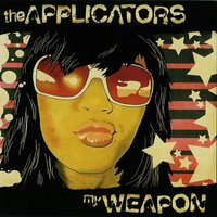 My Weapon — The Applicators