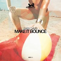 Make It Bounce — Saby Davis