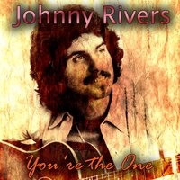 You're the One — Ирвинг Берлин, Johnny Rivers