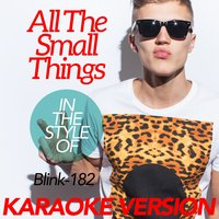 All the Small Things (In the Style of Blink-182) - Single — Ameritz Karaoke Classics