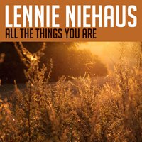All the Things You Are — Lennie Niehaus