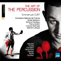 The Art of the Percussion: Emmanuel Curt — Emmanuel Curt, Морис Равель
