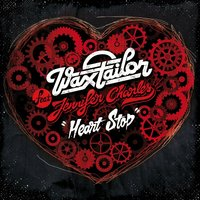 Heart Stop — Wax Tailor, Jennifer Charles