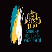 Sunday Night at the Vanguard — Fred Hersch