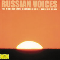 Russian Voices — Владимир Минин, The Moscow State Chamber Choir