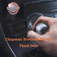 Third Gear — Chapman Brothers Garage