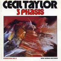 Cecil Taylor: 3 Phasis — Cecil Taylor
