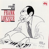 An Evening with Frank Loesser — Frank Loesser