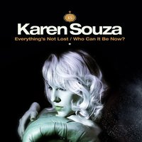 Everything's Not Lost / Who Can It Be Now? — Karen Souza, Stereo Dub