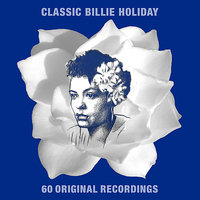Classic Billie Holiday — Billie Holiday