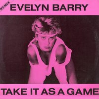 Take It As a Game — Evelyn Barry