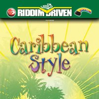 Riddim Driven: Caribbean Style — Various Artists - Riddim Driven: Caribbean Style