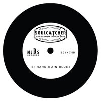 Hard Rain Blues — Soulcatcher and His Doofa Diddley Band