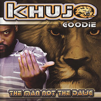 The Man Not The Dawg — Khujo Goodie