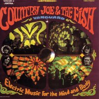 Electric Music For The Mind And Body — Country Joe & The Fish