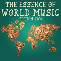 The Essence of World Music, Edition Two — сборник
