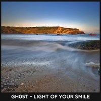Light of Your Smile — Gh05T