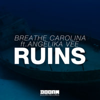 RUINS — Breathe Carolina feat. Angelika Vee