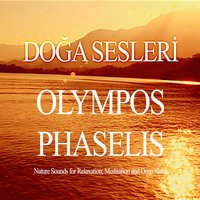 Olympos Phaselis Nature Sounds for Relaxation , Meditation and Deep Sleep — Doğa Sesleri