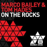 On The Rocks — Marco Bailey & Tom Hades