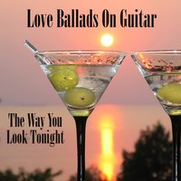 Love Ballads on Guitar: The Way You Look Tonight — The O'Neill Brothers Group