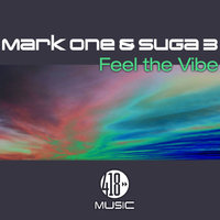 Feel the Vibe — Mark One, SuGa 3