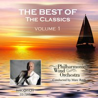 The Best Of The Classics Volume 1 — Philharmonic Wind Orchestra & Marc Reift