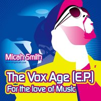 The Vox Age — Micah Smith