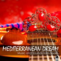 Mediterranean Dream: Music and Sounds from Spain — сборник