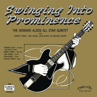 Swinging into Prominence — Howard Alden, John Bunch, Jake Hanna, Michael Moore, Norris Turney, The Howard Alden All Star Quintet