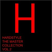Hardstyle The Master Collection, Vol. 2 — сборник