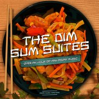 The Dim Sum Suite (Over an Hour of Pan Asian Music) — Asian Music Masters