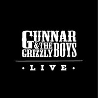 Live — Gunnar & the Grizzly Boys