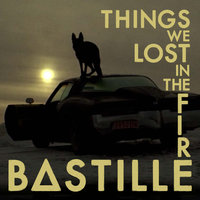 Things We Lost In The Fire — BΔSTILLE