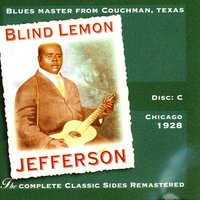 The Complete Classic Sides Remastered: Chicago 1928 Disc C — Blind Lemon Jefferson