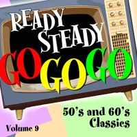 Ready Steady, Go Go Go - 50's and 60's Classics, Vol. 9 — сборник