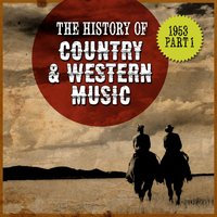 The History Country & Western Music: 1953, Part 1 — сборник