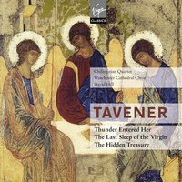 Tavener : The last sleep of the Virgin & Thunder entered her — David Hill/Winchester Cathedral Choir/Chilingirian Quartet