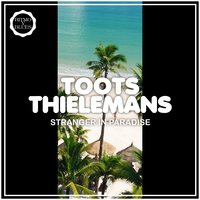 Stranger in Paradise — Toots Thielemans