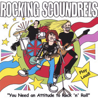 You Need An Attitude To Rock 'n' Roll — Rocking Scoundrels