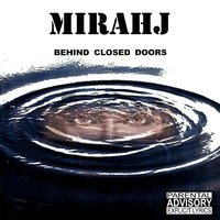 Behind Closed Doors — Mirahj