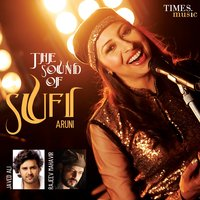 The Sound of Sufi — Javed Ali, Rajeev Mahavir, Aruni Bagga