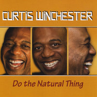 Do the Natural Thing — Curtis Winchester