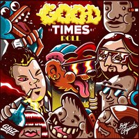 Good Times Roll — Griz, Big Gigantic