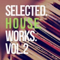 Selected House Works, Vol.2 — сборник