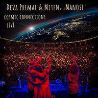 Cosmic Connections Live — Deva Premal & Miten, Manose