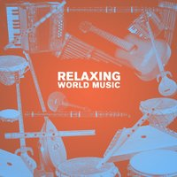 Relaxing World Music — сборник